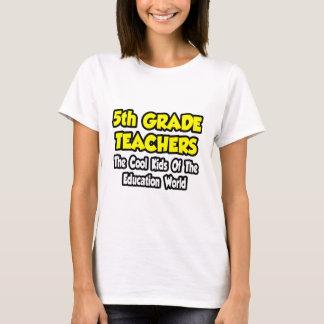 5th Grade Teacher...Cool Kids of Education T-Shirt