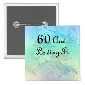 60 And Loving It 15 Cm Square Badge