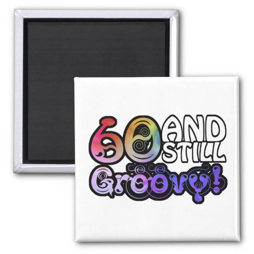 60 And Still Groovy Refrigerator Magnets