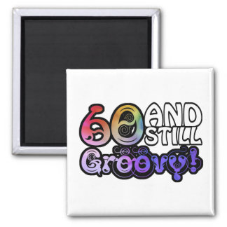 60 And Still Groovy Square Magnet