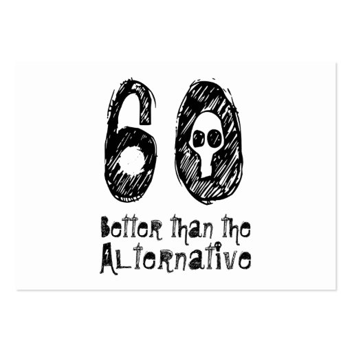 60 Better Than Alternative 60th Funny Birthday Q03 Business Card