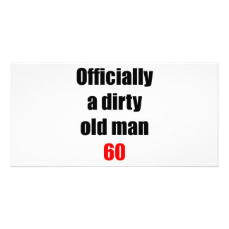 60  Dirty Old Man Customized Photo Card