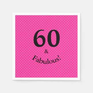 60 & Fabulous Birthday Bright Pink Polka Dots Paper Serviettes