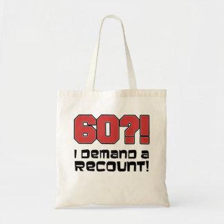 60?! I Demand A Recount Tote Bag
