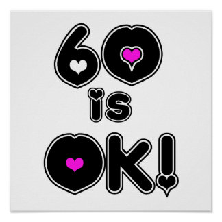 60 is OK Birthday Print
