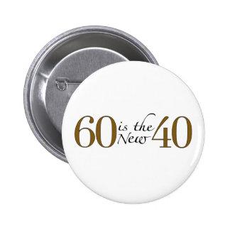 60 Is The New 40 6 Cm Round Badge