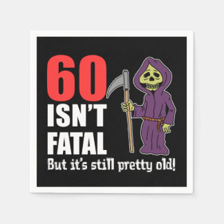 60 Isn't Fatal But It's Still Old Grim Reaper Disposable Napkin