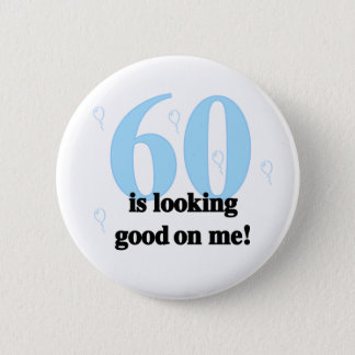 60 Looking Good on Me 6 Cm Round Badge