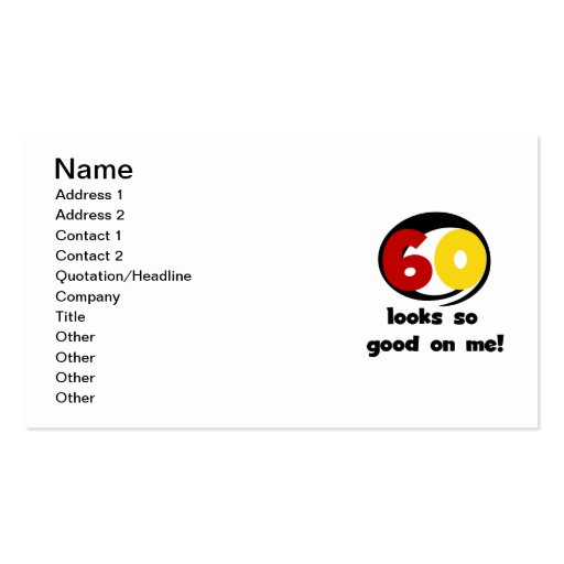 60 Looks So Good On Me T-shirts and Gifts Business Card Templates