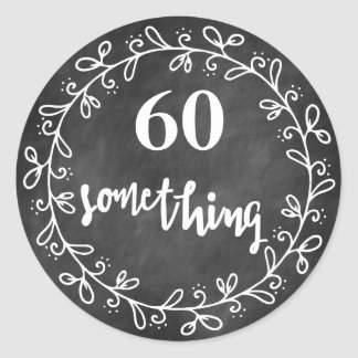 60 Something - 60th Birthday Custom Stickers