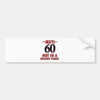 60 year old designs bumper sticker