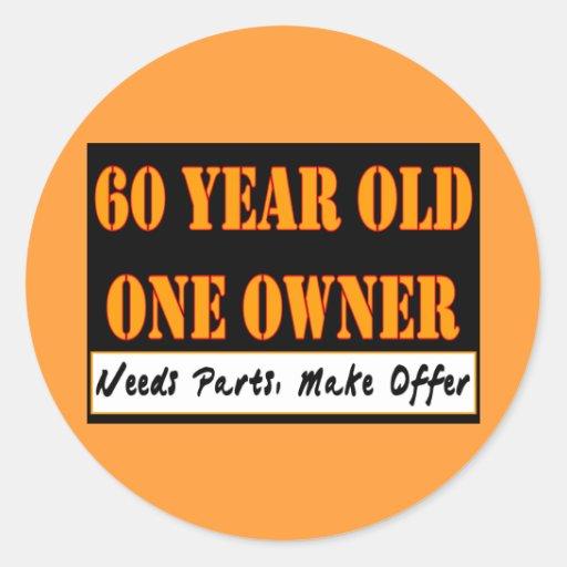 60 Year Old, One Owner - Needs Parts, Make Offer Round Sticker