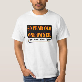 60 Year Old, One Owner - Needs Parts, Make Offer Tee Shirts