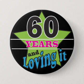 60 Years and Loving it! | 60th Birthday 7.5 Cm Round Badge