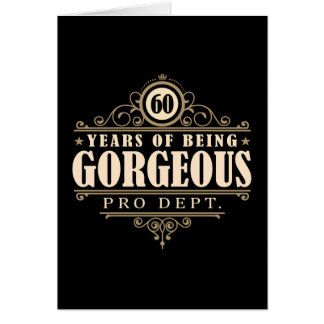 60th Birthday (60 Years Of Being Gorgeous) Card