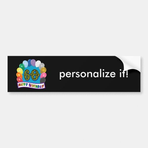 60th Birthday Balloons Happy Birthday Bumper Bumper Sticker