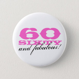 60th birthday button for women | 60 and fabulous!