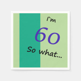 60th Birthday Funny I`m 60 so what Disposable Serviette