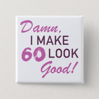 60th Birthday Humor 15 Cm Square Badge