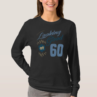 60th birthday Looking Good T-Shirt