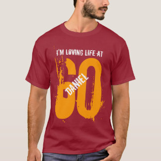 60th Birthday Present or Any Year I 'm Loving Life T-Shirt