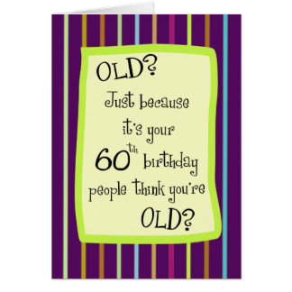 60th Birthday Striped Humor Greeting Card