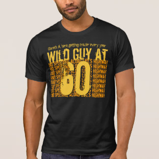 60th Birthday Wild Guy Speeding Along S10C T-Shirt