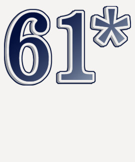 61* Legitimate Home Run Record T-shirt