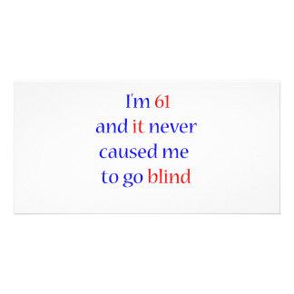 61 never gone blind custom photo card