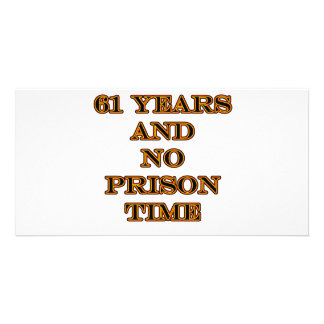 61 No prison time Customized Photo Card