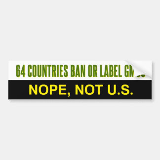 64 Countries label or ban GMOs bumper sticker