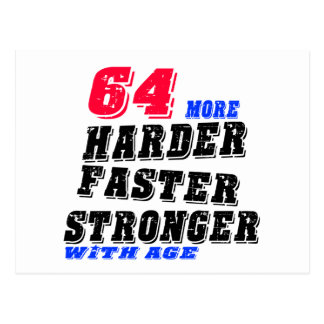 64 More Harder Faster Stronger With Age Postcard
