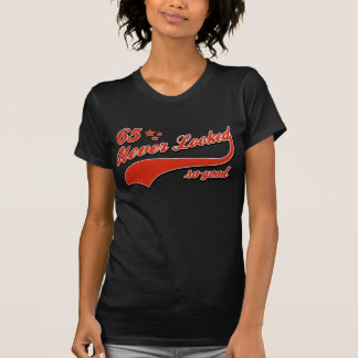 65 Never looked so good T-Shirt