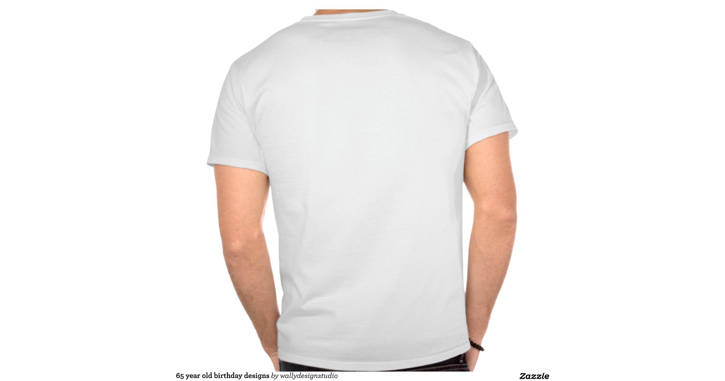 65 year old birthday designs t shirts zazzle Design t shirt australia