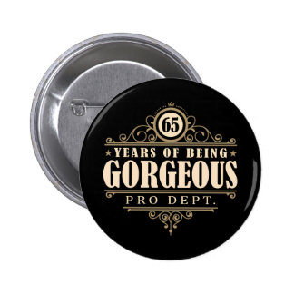 65th Birthday (65 Years Of Being Gorgeous) 6 Cm Round Badge