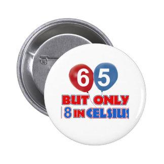 65th birthday designs 6 cm round badge