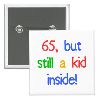 65th Birthday Gag Gifts 15 Cm Square Badge