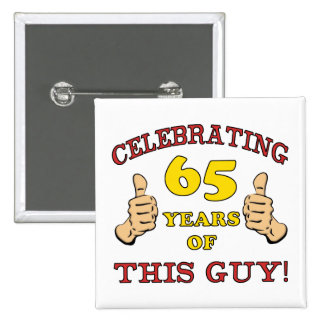 65th Birthday Gift For Him 15 Cm Square Badge