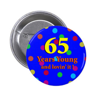 65th Years Young Button