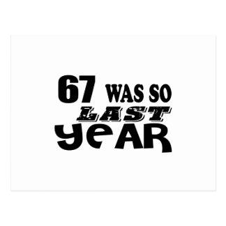 67 So Was So Last Year Birthday Designs Postcard