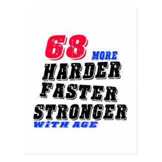 68 More Harder Faster Stronger With Age Postcard