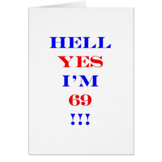 69 Hell yes! Card