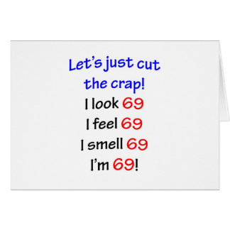 69  Let's cut the crap Greeting Cards