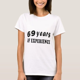69 years of experience T-Shirt