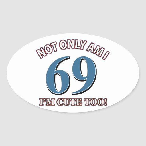 69 years Old birthday designs Oval Stickers