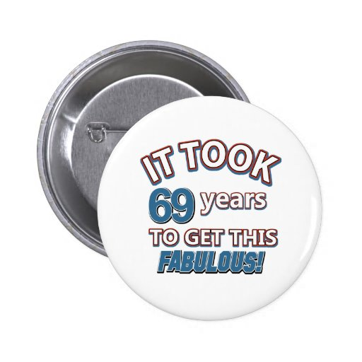 69th year birthday designs buttons
