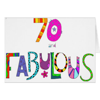 70 and Fabulous 70th Birthday Card