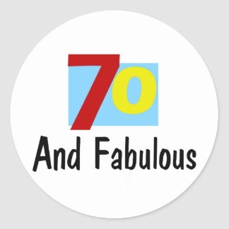 70 and Fabulous Round Sticker