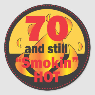 70 and Smokin Hot | 70th Birthday Round Sticker