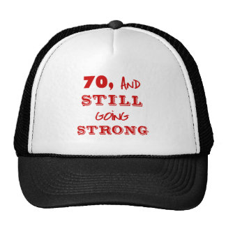 70 And Still Going Strong Mesh Hats